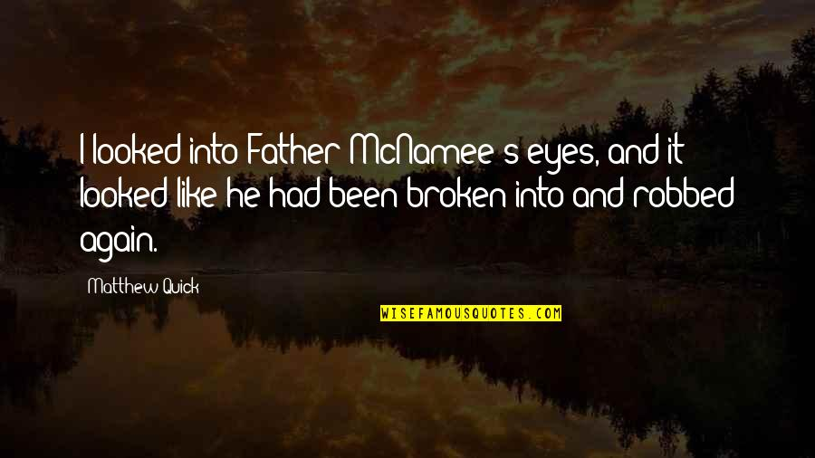 Novruz Holiday Quotes By Matthew Quick: I looked into Father McNamee's eyes, and it
