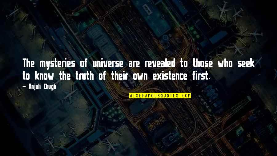 Now I Know The Truth Quotes By Anjali Chugh: The mysteries of universe are revealed to those