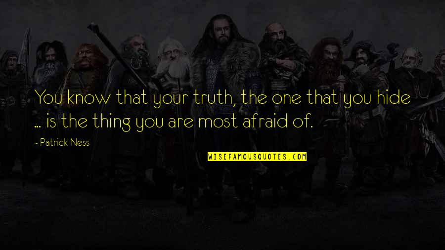 Now I Know The Truth Quotes By Patrick Ness: You know that your truth, the one that
