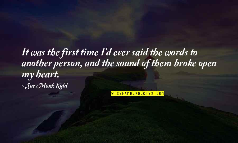 Now Is The Time To Open Your Heart Quotes By Sue Monk Kidd: It was the first time I'd ever said