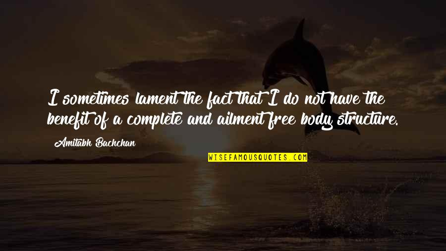 Now You Are Free Quotes By Amitabh Bachchan: I sometimes lament the fact that I do