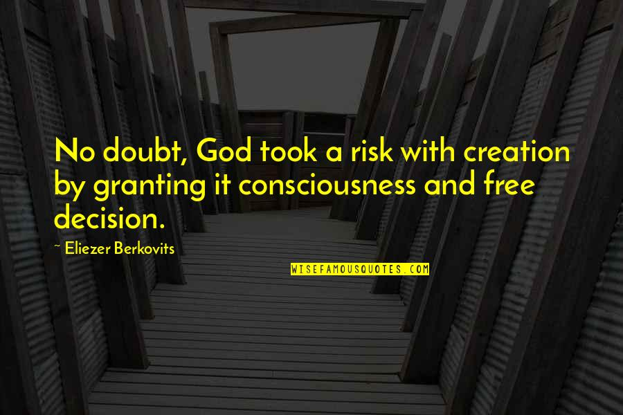 Now You Are Free Quotes By Eliezer Berkovits: No doubt, God took a risk with creation