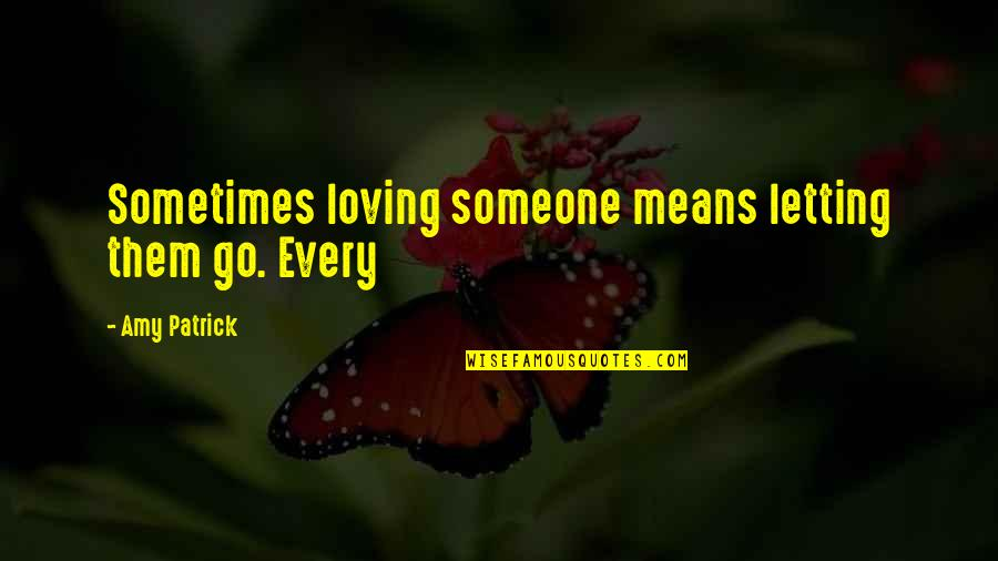 Nse Derivatives Quotes By Amy Patrick: Sometimes loving someone means letting them go. Every