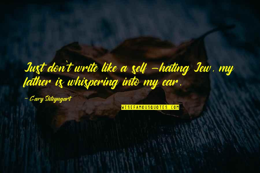 Nse Derivatives Quotes By Gary Shteyngart: Just don't write like a self -hating Jew,