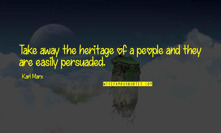 Nse Derivatives Quotes By Karl Marx: Take away the heritage of a people and