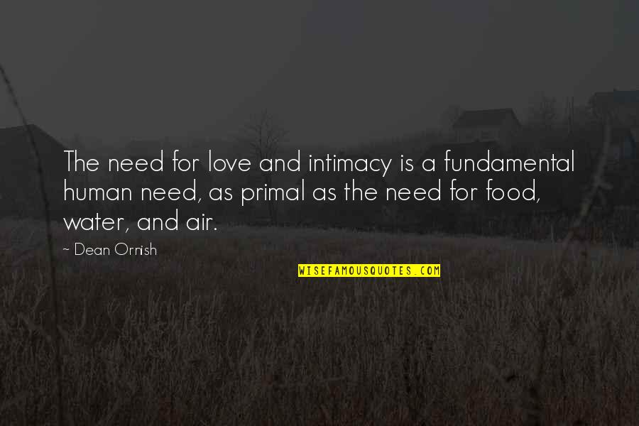 Nstead Quotes By Dean Ornish: The need for love and intimacy is a