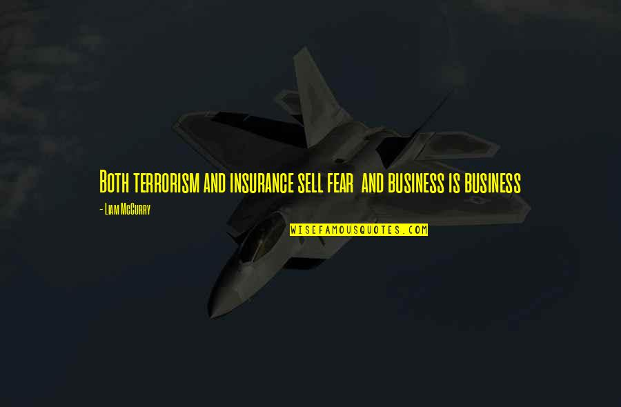 Nuclear Fallout Quotes By Liam McCurry: Both terrorism and insurance sell fear and business