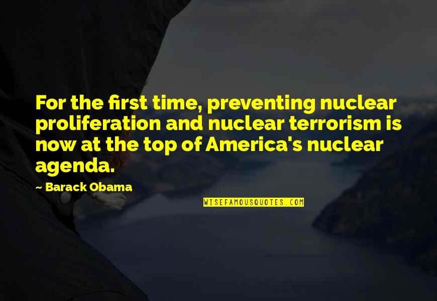 Nuclear Proliferation Quotes By Barack Obama: For the first time, preventing nuclear proliferation and