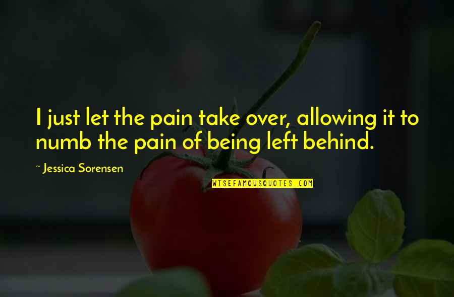 Numb Quotes By Jessica Sorensen: I just let the pain take over, allowing