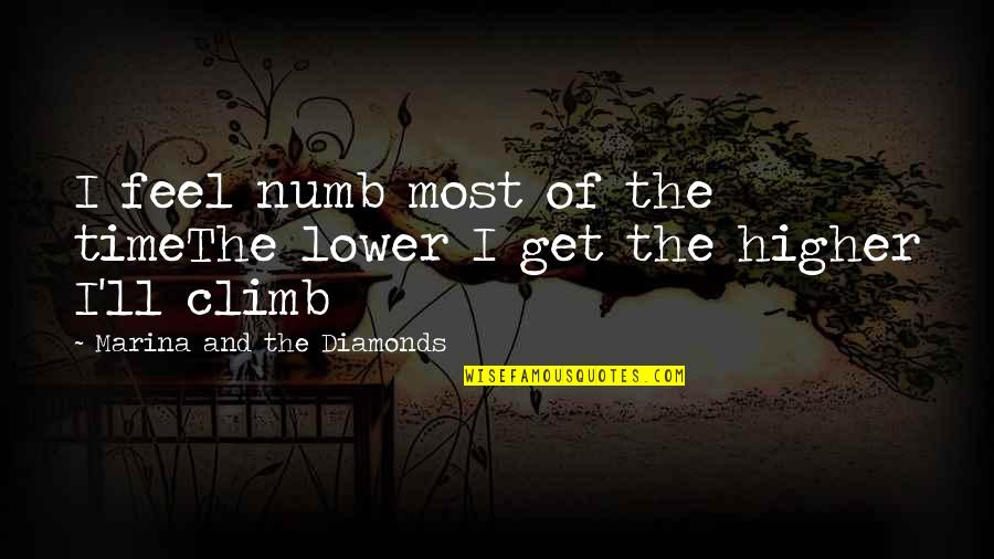 Numb Quotes By Marina And The Diamonds: I feel numb most of the timeThe lower