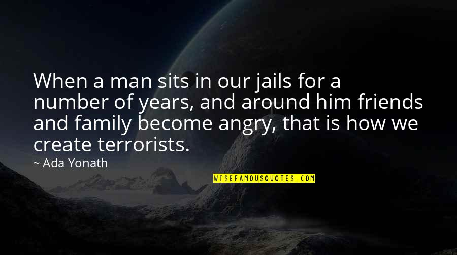 Number Of Friends Quotes By Ada Yonath: When a man sits in our jails for