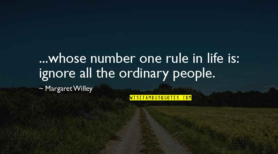 Number One Rule In Life Quotes By Margaret Willey: ...whose number one rule in life is: ignore