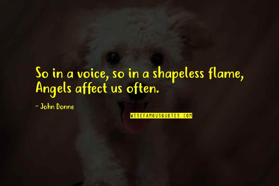 Numicon Quotes By John Donne: So in a voice, so in a shapeless
