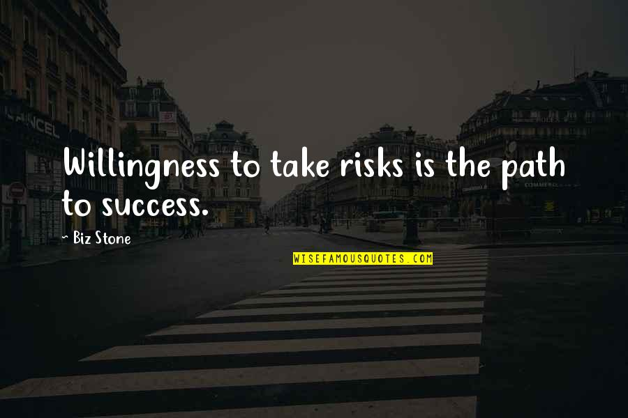 Nunchuck Quotes By Biz Stone: Willingness to take risks is the path to