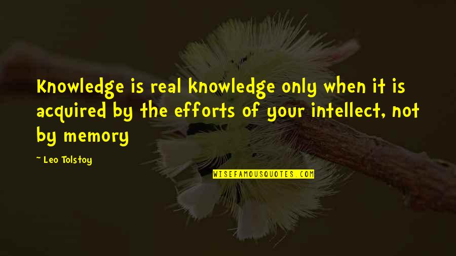 Nurse Ratched In The Book Quotes By Leo Tolstoy: Knowledge is real knowledge only when it is
