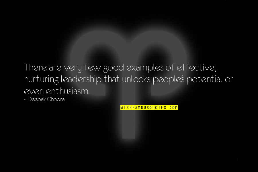 Nurturing Quotes By Deepak Chopra: There are very few good examples of effective,