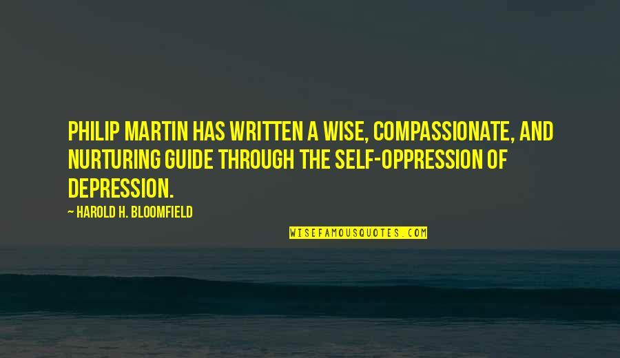 Nurturing Quotes By Harold H. Bloomfield: Philip Martin has written a wise, compassionate, and