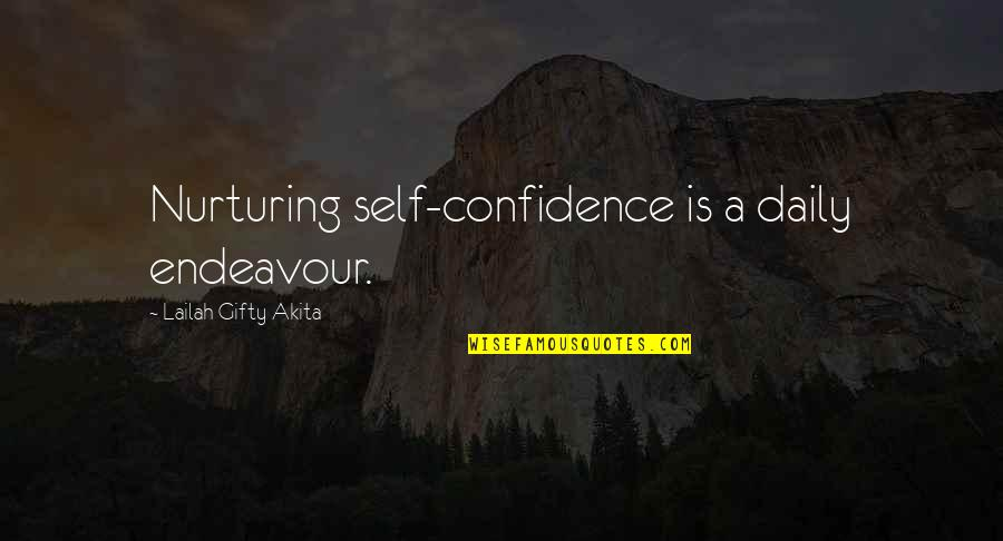 Nurturing Quotes By Lailah Gifty Akita: Nurturing self-confidence is a daily endeavour.
