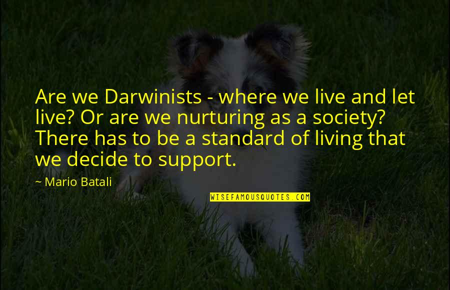 Nurturing Quotes By Mario Batali: Are we Darwinists - where we live and