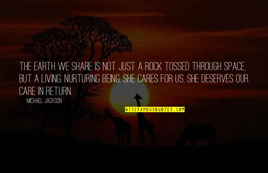 Nurturing Quotes By Michael Jackson: The Earth we share is not just a