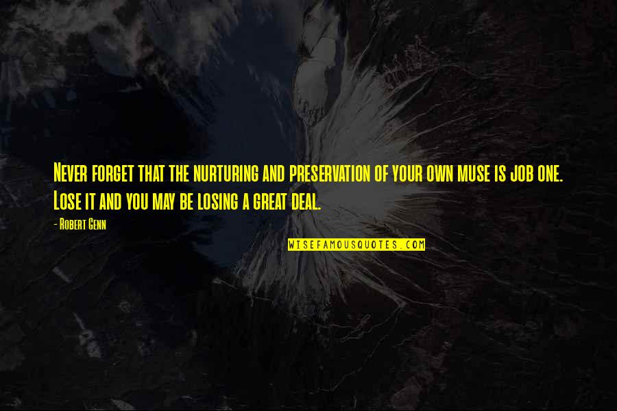 Nurturing Quotes By Robert Genn: Never forget that the nurturing and preservation of