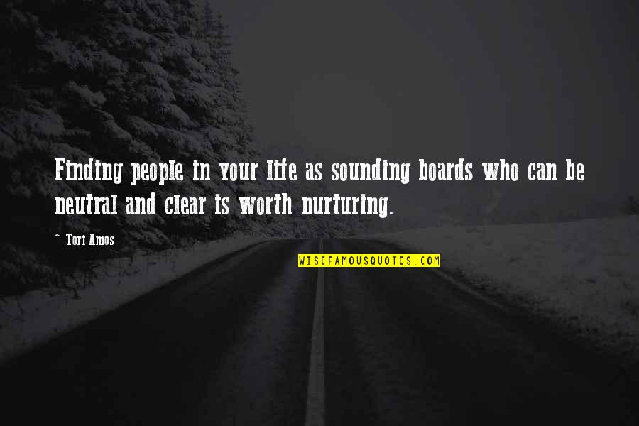 Nurturing Quotes By Tori Amos: Finding people in your life as sounding boards