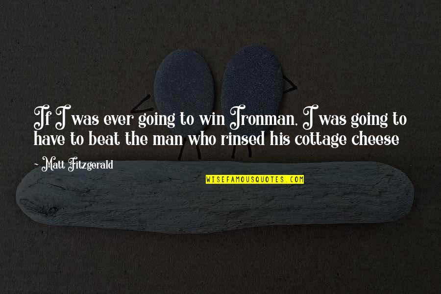 Nutrition And Sports Quotes By Matt Fitzgerald: If I was ever going to win Ironman,