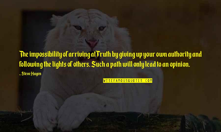 Nutrition And Sports Quotes By Steve Hagen: The impossibility of arriving at Truth by giving