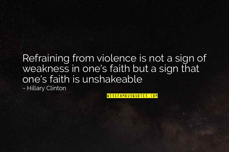 Nwo Theme Song With Quotes By Hillary Clinton: Refraining from violence is not a sign of