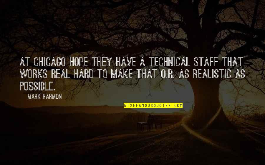 O.a.r. Quotes By Mark Harmon: At Chicago Hope they have a technical staff
