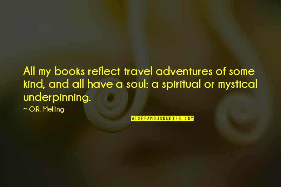 O.a.r. Quotes By O.R. Melling: All my books reflect travel adventures of some