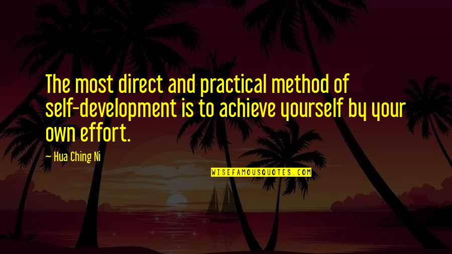O K Kanmani Quotes By Hua Ching Ni: The most direct and practical method of self-development