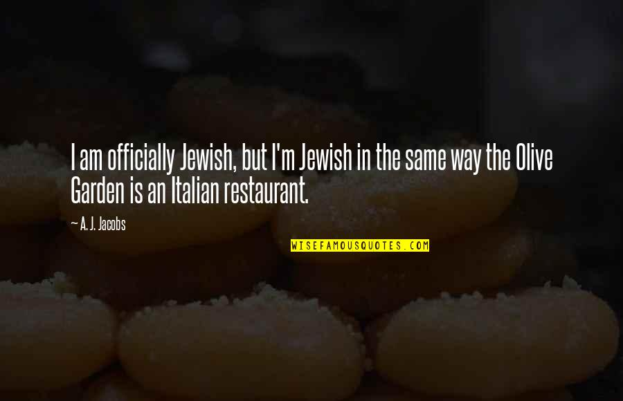 Oafishness Quotes By A. J. Jacobs: I am officially Jewish, but I'm Jewish in