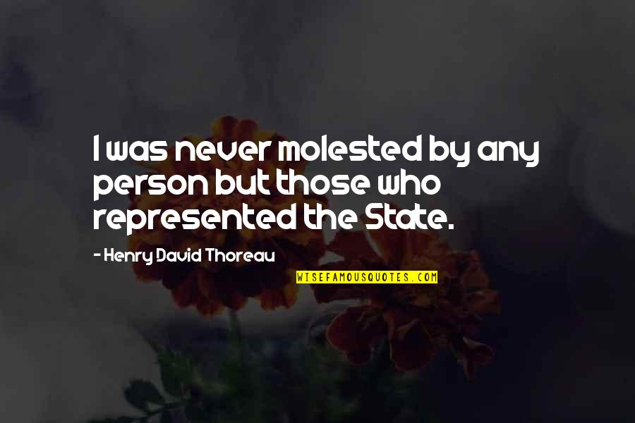 Oafishness Quotes By Henry David Thoreau: I was never molested by any person but