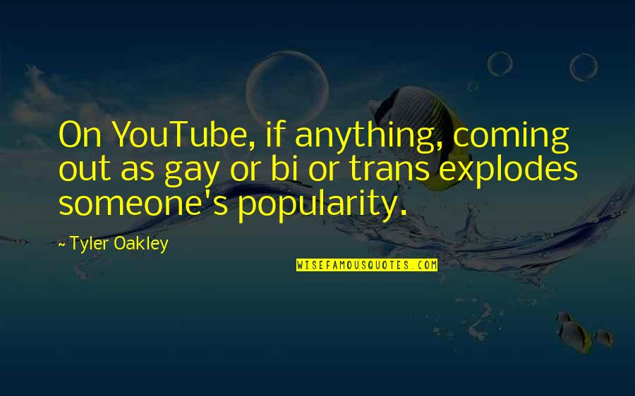 Oakley's Quotes By Tyler Oakley: On YouTube, if anything, coming out as gay