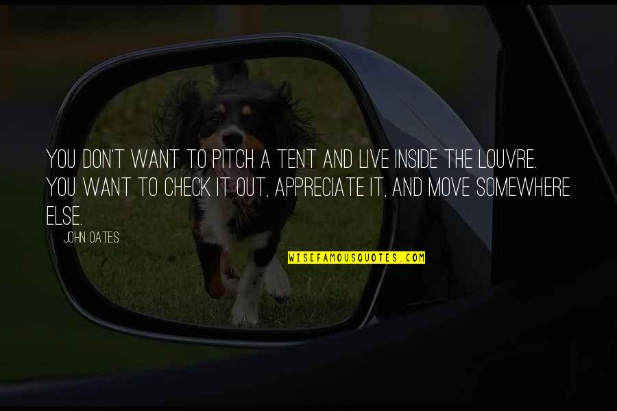 Oates Quotes By John Oates: You don't want to pitch a tent and