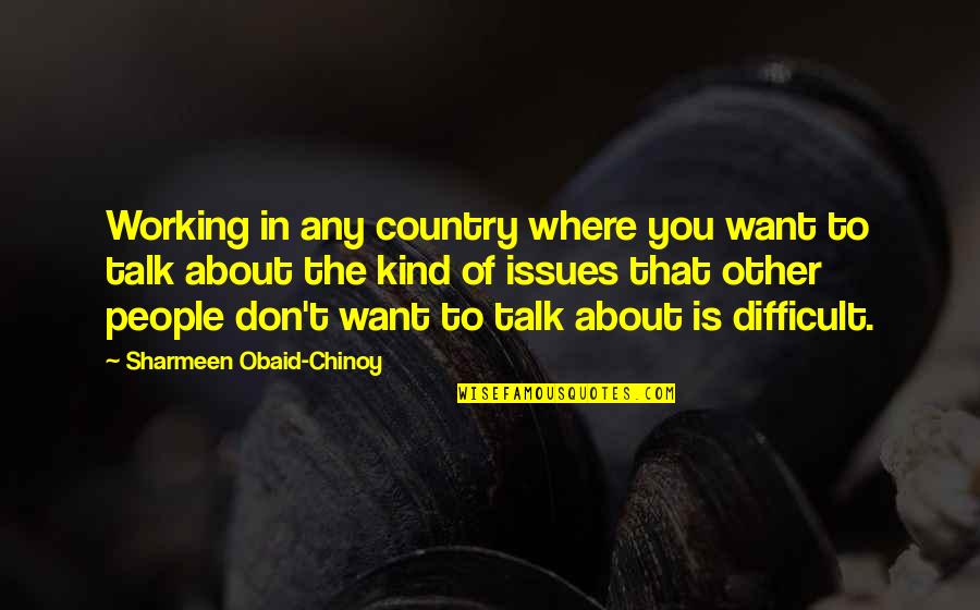 Obaid Quotes By Sharmeen Obaid-Chinoy: Working in any country where you want to