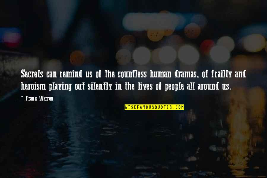 Obama Amnesty Quotes By Frank Warren: Secrets can remind us of the countless human