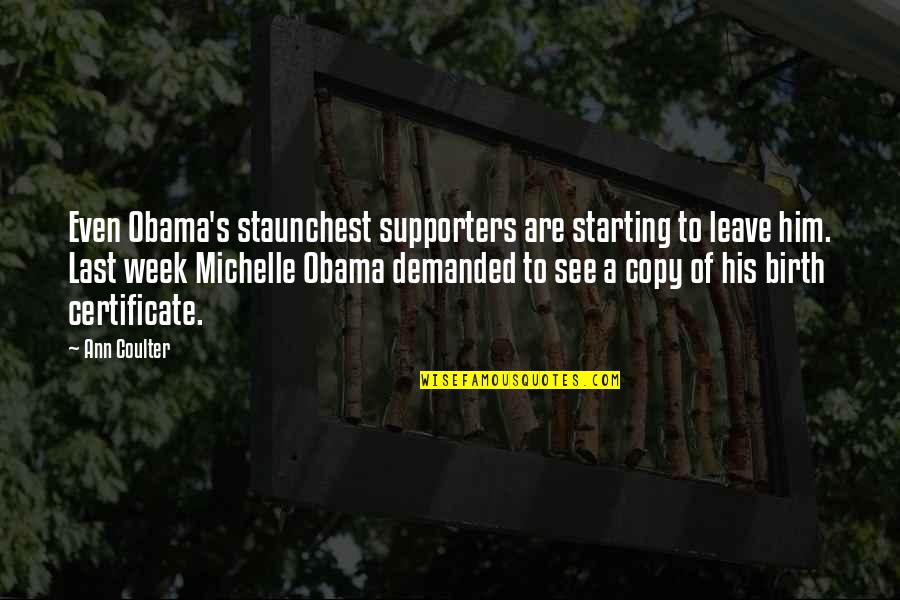 Obama Birth Certificate Quotes By Ann Coulter: Even Obama's staunchest supporters are starting to leave