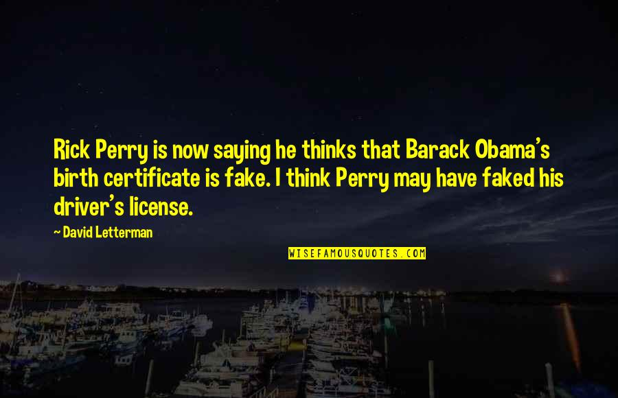 Obama Birth Certificate Quotes By David Letterman: Rick Perry is now saying he thinks that