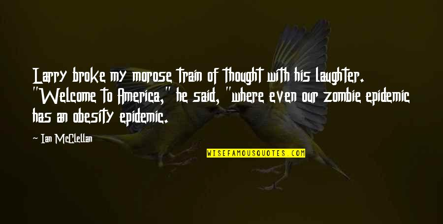 Obesity Epidemic Quotes By Ian McClellan: Larry broke my morose train of thought with