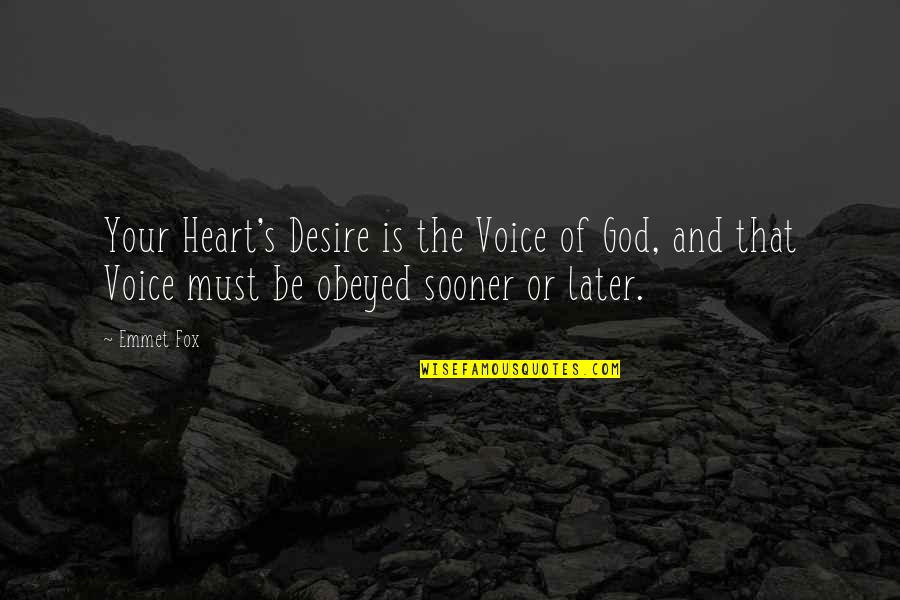 Obeyed Quotes By Emmet Fox: Your Heart's Desire is the Voice of God,