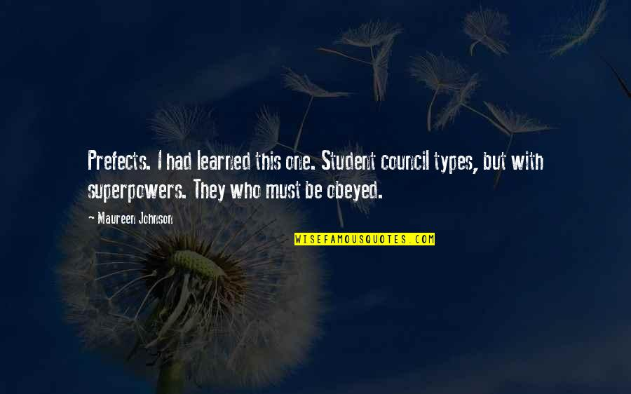 Obeyed Quotes By Maureen Johnson: Prefects. I had learned this one. Student council