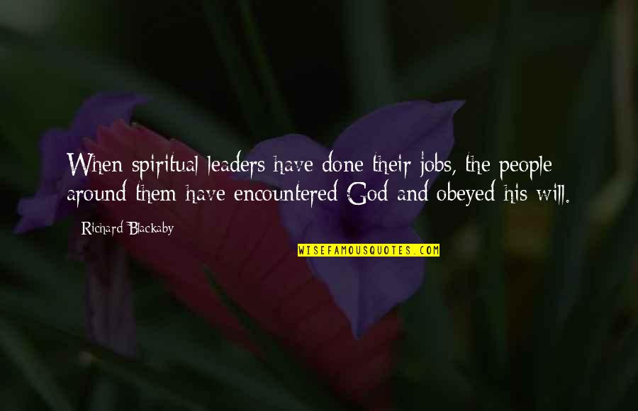 Obeyed Quotes By Richard Blackaby: When spiritual leaders have done their jobs, the