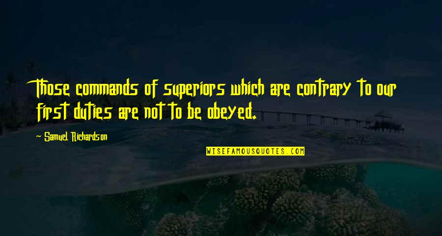 Obeyed Quotes By Samuel Richardson: Those commands of superiors which are contrary to