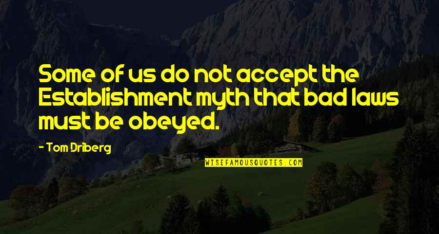 Obeyed Quotes By Tom Driberg: Some of us do not accept the Establishment