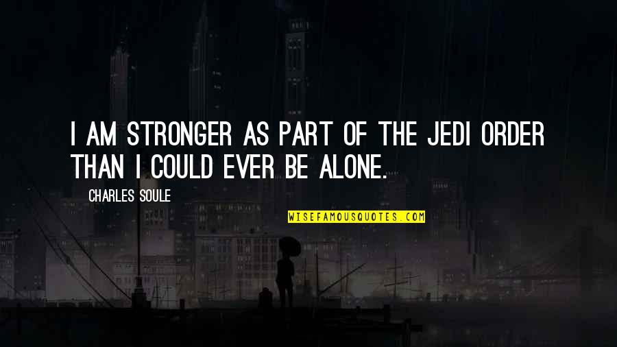 Obi's Quotes By Charles Soule: I am stronger as part of the Jedi