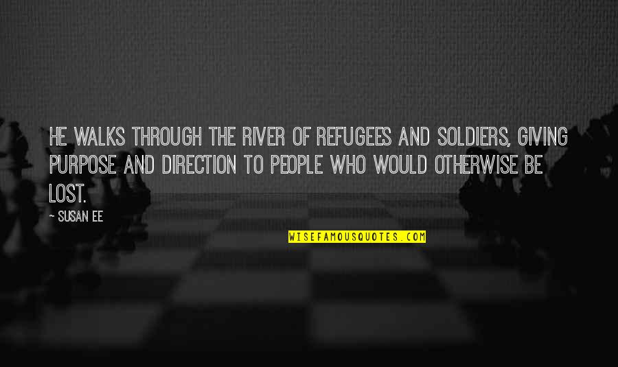Obi's Quotes By Susan Ee: He walks through the river of refugees and