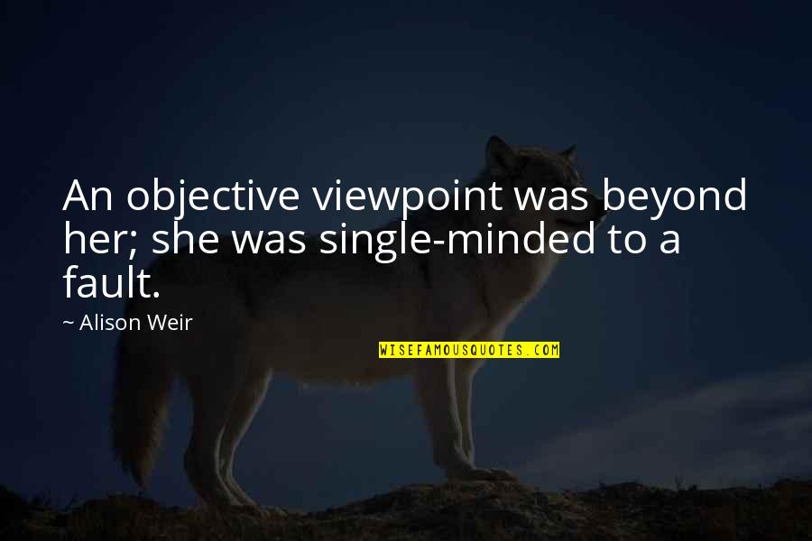Objective C Single Quotes By Alison Weir: An objective viewpoint was beyond her; she was