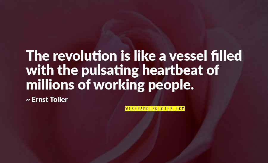 Obscure Winnie The Pooh Quotes By Ernst Toller: The revolution is like a vessel filled with